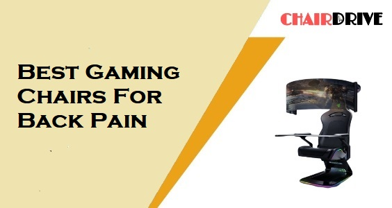 Best Gaming Chairs For Back Pain